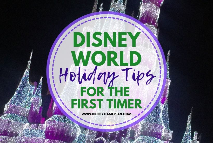 Disney World Holiday Tips for the First Time Visitor