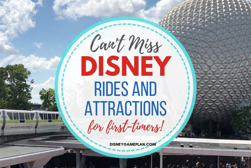 Can't Miss Disney World Rides And Attractions For First-Timers