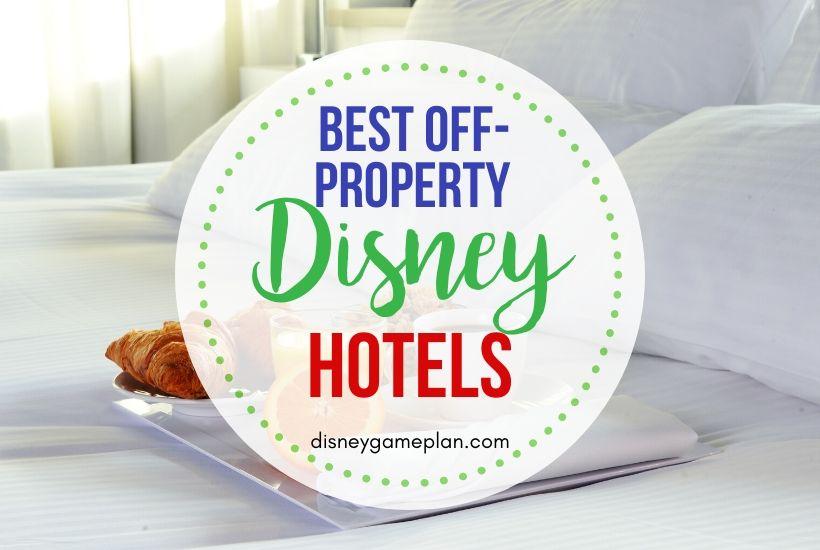 Best Disney World Off Property Hotels