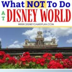 Wondering what not to do on your Disney World vacation? If you are planning on visiting Walt Disney World, here are five Disney World Mistakes You Do Not Want to Make. These Disney Tips will lead to a fun Disney family vacation. #disneytips #disneyworldtips #disneyplanning #disneypackinglist