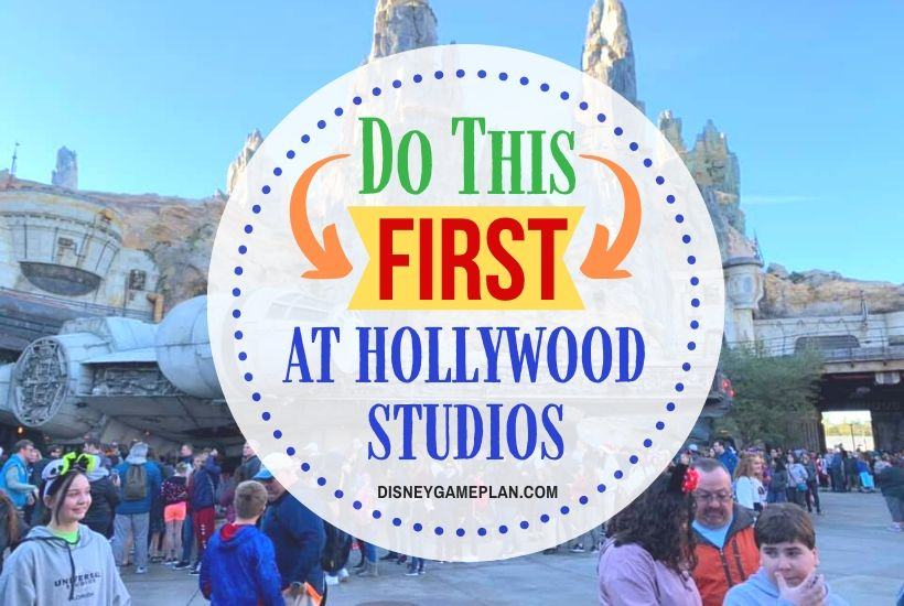 Disney Hollywood Studios Tips: What to do When You First Arrive