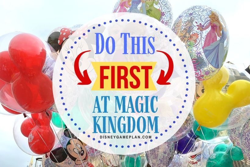 Disney Magic Kingdom Tips: What to Do When You First Arrive