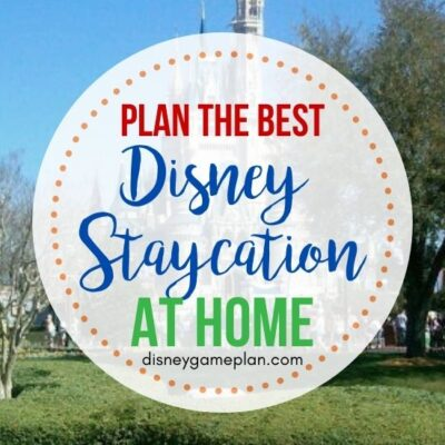 How to plan the ultimate Disney staycation at home.